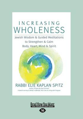Increasing Wholeness: Jewish Wisdom   Guided Meditations to Strengthen   Calm Body, Heart, Mind   Spirit (Paperback)