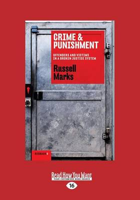 Crime & Punishment: Offenders and Victims in a Broken Justice System (Paperback)
