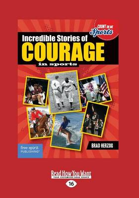 Incredible Stories of Courage in Sports (Paperback)