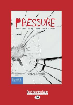 Pressure: True Stories by Teens About Stress (Paperback)