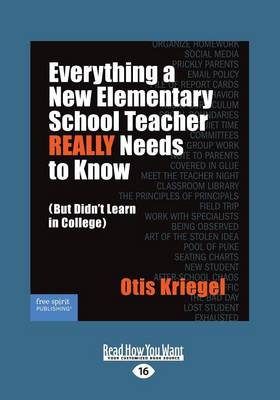 Everything a New Elementary School Teacher Really Needs to Know: (But Didn't Learn in College) (Paperback)