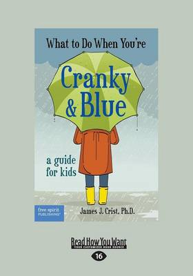 What to Do When You're Cranky and Blue: A Guide for Kids (Paperback)