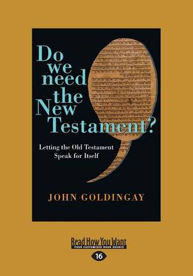 Do We Need the New Testament?: Letting the Old Testament Speak for Itself (Paperback)