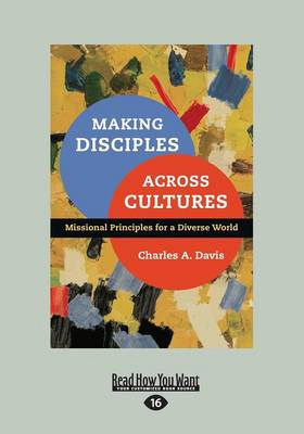 Making Disciples Across Cultures: Missional Principles for a Diverse World (Paperback)