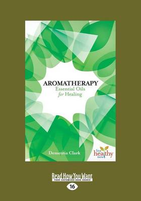 Aromatherapy: Essential Oils for Healing (Paperback)