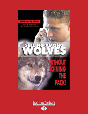 Selling Among Wolves: Without Joining the Pack! (Paperback)