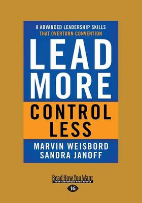 Lead More, Control Less: 8 Advanced Leadership Skills That Overturn Convention (Paperback)