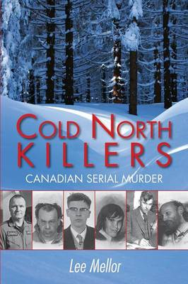 Cold North Killers: Canadian Serial Murder (Paperback)