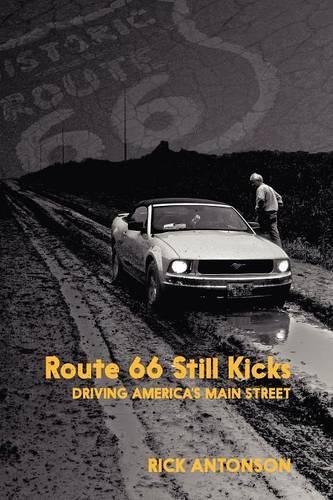 Route 66 Still Kicks: Driving America's Main Street (Paperback)
