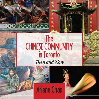 The Chinese Community in Toronto: Then and Now (Paperback)