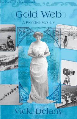Gold Web: A Klondike Mystery - A Klondike Mystery 4 (Paperback)