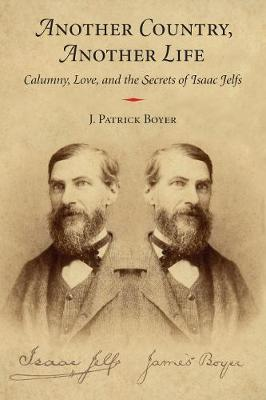 Another Country, Another Life: Calumny, Love, and the Secrets of Isaac Jelfs (Paperback)