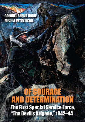 """Of Courage and Determination: The First Special Service Force, """"The Devil's Brigade,"""" 1942-44 (Paperback)"""