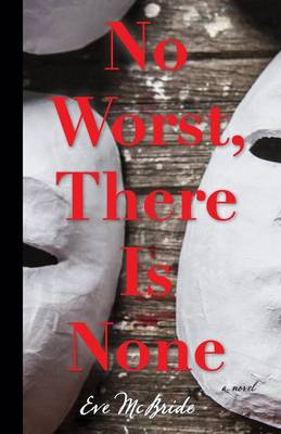 No Worst, There Is None (Paperback)
