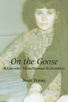 On the Goose: A Labrador Metis Woman Remembers (Paperback)