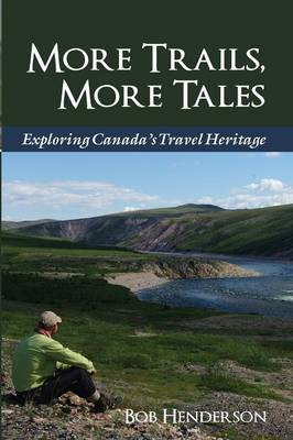More Trails, More Tales: Exploring Canada's Travel Heritage (Paperback)