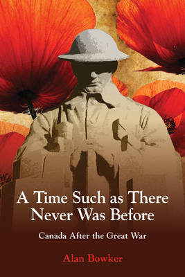 A Time Such as There Never Was Before: Canada After the Great War (Paperback)