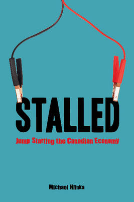 Stalled: Jump-Starting the Canadian Economy (Paperback)