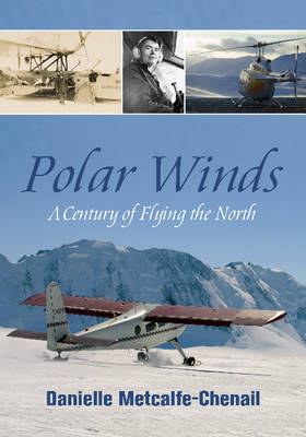 Polar Winds: A Century of Flying the North (Paperback)