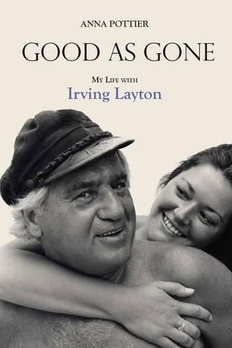 Good as Gone: My Life with Irving Layton (Paperback)