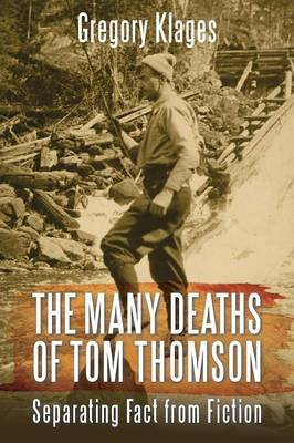 The Many Deaths of Tom Thomson: Separating Fact from Fiction (Paperback)