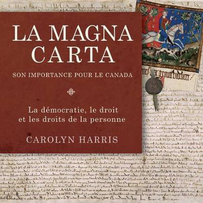 La Magna Carta, Son Importance Pour Le Canada: La Democratie, Le Droit Et Les Droits de la Personne (Paperback)