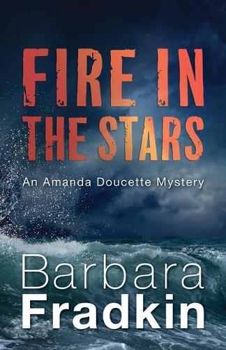 Fire in the Stars: An Amanda Doucette Mystery - An Amanda Doucette Mystery (Paperback)