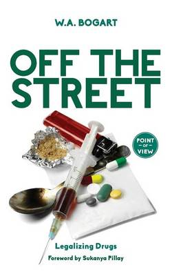 Off the Street: Legalizing Drugs - Point of View 4 (Paperback)