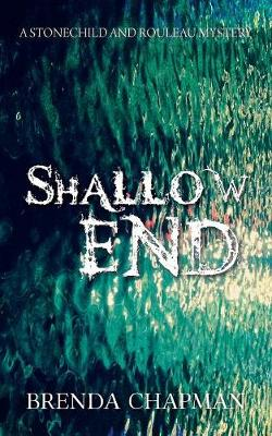 Shallow End: A Stonechild and Rouleau Mystery - A Stonechild and Rouleau Mystery 4 (Paperback)