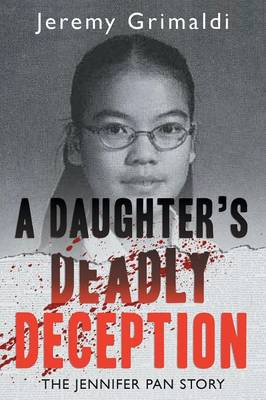 A Daughter's Deadly Deception: The Jennifer Pan Story (Paperback)