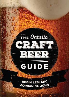 The Ontario Craft Beer Guide (Paperback)