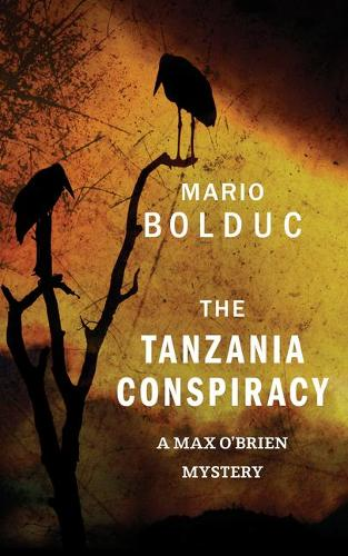 The Tanzania Conspiracy: A Max O'Brien Mystery - A Max O'Brien Mystery 3 (Paperback)