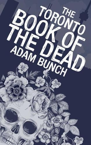The Toronto Book of the Dead (Paperback)
