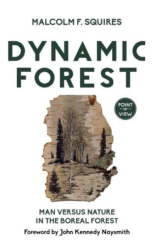 Dynamic Forest: Man Versus Nature in the Boreal Forest - Point of View 7 (Paperback)