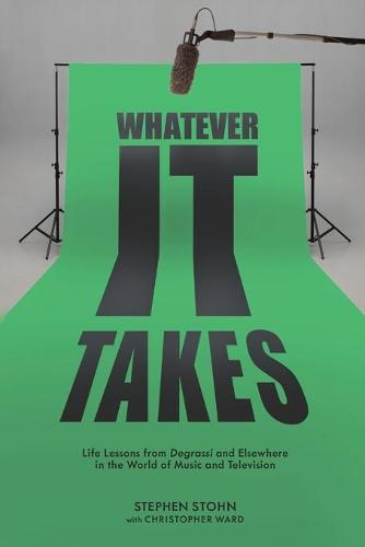 Whatever It Takes: Life Lessons from Degrassi and Elsewhere in the World of Music and Television (Paperback)