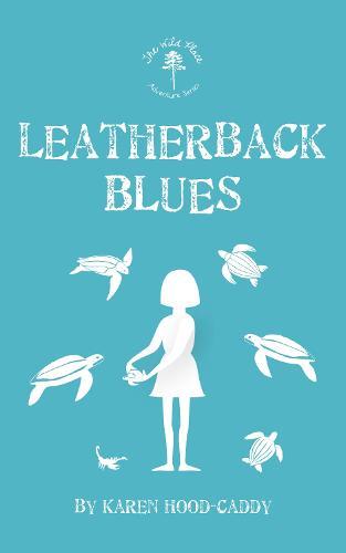 Leatherback Blues: The Wild Place Adventure Series - The Wild Place Adventure Series 4 (Paperback)