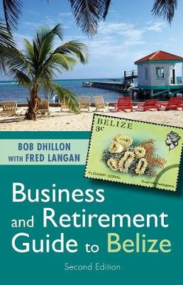 Business and Retirement Guide to Belize: The Last Virgin Paradise (Paperback)