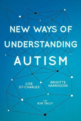 New Ways of Understanding Autism (Paperback)