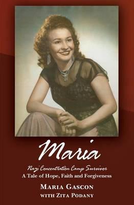 Maria: Nazi Concentration Camp Survivor (Paperback)