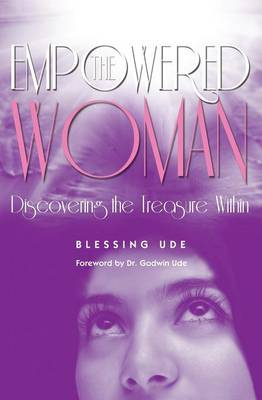 The Empowered Woman: Discovering the Treasure Within (Paperback)