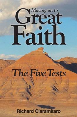 Moving on to Great Faith: The Five Tests (Paperback)