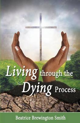 Living Through the Dying Process (Paperback)
