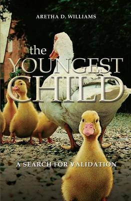 The Youngest Child: A Search for Validation (Paperback)