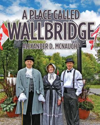 A Place Called Wallbridge: A History of the Community of Wallbridge (Paperback)