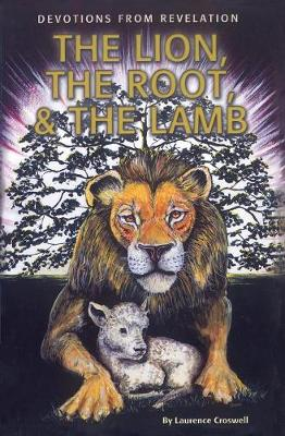 The Lion, the Root & the Lamb: Devotions from Revelation (Paperback)
