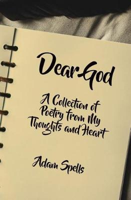 Dear God: A Collection of Poetry from My Thoughts and Heart (Paperback)