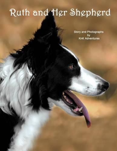 Ruth and Her Shepherd (Paperback)
