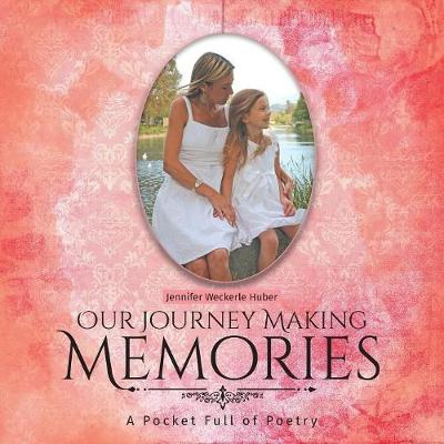 Our Journey Making Memories: A Pocket Full of Poetry (Paperback)