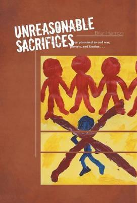 Unreasonable Sacrifices (Hardback)
