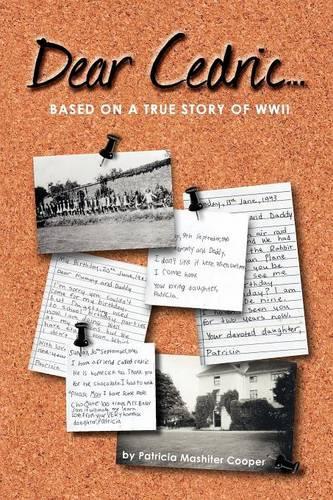 Dear Cedric . . .: Based on a true story of WWII (Paperback)